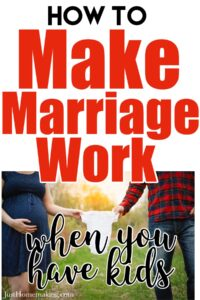 how to make marriage work when you have kids