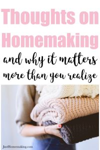 pin for pinterest: Thoughts on homemaking and why it matters more than you realize