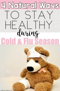 """pin for Pinterest that has a photo of a doctored-up teddy bear and reads """"4 Natural Ways to Stay Healthy During Cold and Flu Season"""""""
