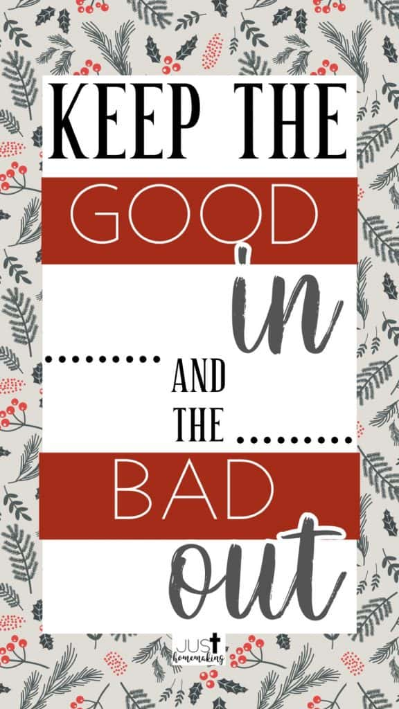 """graphic that reads """"Keep the Good in and the bad out"""""""