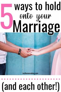 PIN: 5 ways to hold onto your marriage and each other.