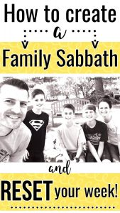 Pin: How to create a family sabbath and reset your week.